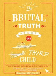 The Brutal Truth About the Third Child available now on Amazon